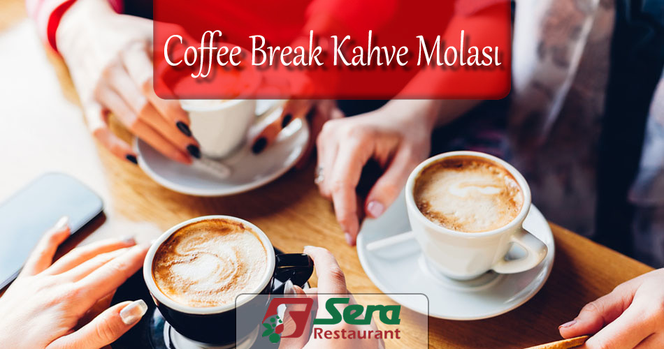 Coffee Break Kahve Molası