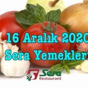 16 Aralık 2020 Sera Yemekleri