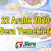 22 Aralık 2020 Sera Yemekleri