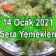 14 Ocak 2021 Sera Yemekleri
