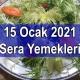 15 Ocak 2021 Sera Yemekleri