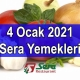 4 Ocak 2021 Sera Yemekleri