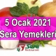5 Ocak 2021 Sera Yemekleri