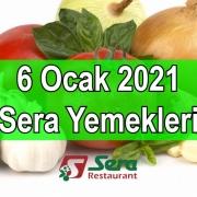 6 Ocak 2021 Sera Yemekleri
