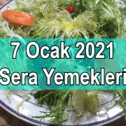 7 Ocak 2021 Sera Yemekleri
