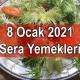 8 Ocak 2021 Sera Yemekleri